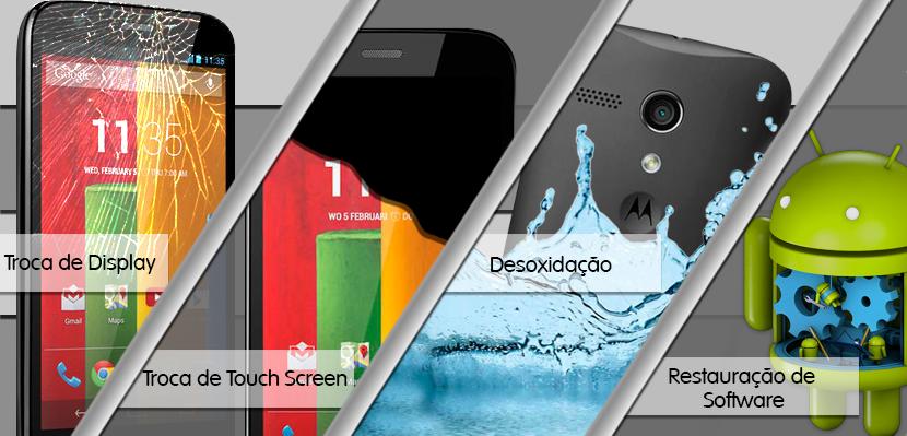 troca_de_display_motorola_troca_de_touch_screen_motorola_restauracao_de_software_motorola